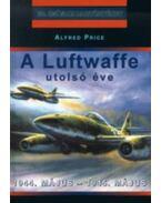 A Luftwaffe utolsó éve - Price, Alfred