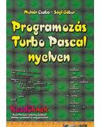 Programozás Turbo Pascal nyelven - Molnár Csaba, Sági Gábor