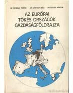 Az európai tőkés országok gazdaságföldrajza - Probáld Ferenc, Dr. Sárfalvi Béla, Szegedi Nándor Dr.