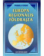Európa regionális földrajza - Probáld Ferenc