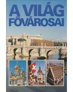 A világ fővárosai - Probáld Ferenc, Szegedi Nándor Dr.