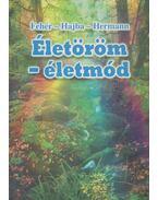 Életöröm-életmód (Dedikált) - Prof. Dr. Fehér János (szerk.), Hajba Ferenc (szerk.), Hermann György (szerk.)