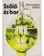 Szőlő és bor - Prohászka Ferenc