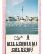 A millenniumi emlékmű - Prohászka László