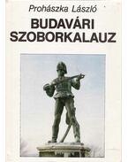 Budavári szoborkalauz - Prohászka László