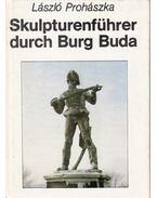 Skulpturenführer durch Burg Buda - Prohászka László