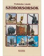 Szoborsorsok - Prohászka László
