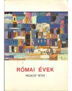 Római évek - Prokop Péter