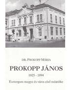 Prokopp János 1825-1894 - Prokopp Mária