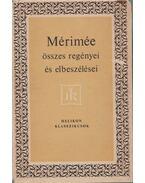 Prosper Mérimée összes regényei és elbeszélései - Prosper Mérimée