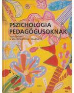 Pszichológia pedagógusoknak - N. Kollár Katalin , Szabó Éva