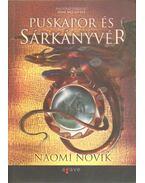 Puskapor és sárkányvér - Naomi Novik