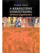 A keresztény szerzetesség történeti fogalomtára - Puskely Mária