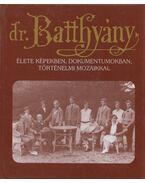 Dr. Batthány-Strattmann László élete képekben, dokumentumokban, történelmi mozaikkal - Puskely Mária