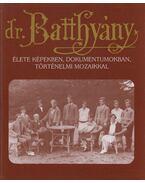 Dr. Batthyány-Strattmann László élete (aláírt) - Puskely Mária