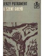 A szent golyó - Putrament, Jerzy