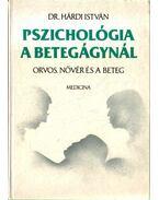 Pszichológia a betegágynál (dedikált) - Dr. Hárdi István