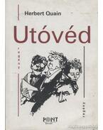 Utóvéd - Quain, Herbert