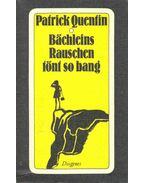 Bächleins Rauschen tönt so bang - Quentin, Patrick