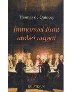 Immanuel Kant utolsó napjai - Quincey, Thomas de