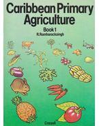 Caribbean Primary Agriculture Book1 - R. Ramharacksingh
