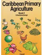 Caribbean Primary Agriculture Book2 - R. Ramharacksingh