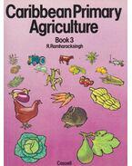 Caribbean Primary Agriculture Book3 - R. Ramharacksingh