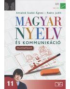 Magyar nyelv és kommunikáció 11. - Raátz Judit, Antalné Szabó Ágnes