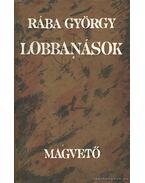 Lobbanások - Rába György