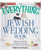 The Everything Jewish Wedding Book - Rabbi Hyim Shafner