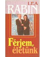 Férjem, életünk - Rabin, Lea