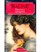 Bérénice, Iphigénie - Racine, Jean