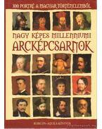 Nagy képes millenniumi arcképcsarnok - Rácz Árpád (szerk.)