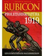 Rubicon - Proletárdiktatúra 1919 - 2019/4. - Rácz Árpád (szerk.)