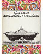 Magyarjárás Mongóliában (dedikált) - Rácz Gábor