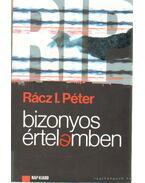 Bizonyos értelemben - Rácz I. Péter