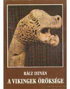 A vikingek öröksége - Rácz István