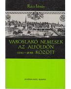 Városlakó nemesek az Alföldön 1541-1848 között - Rácz István