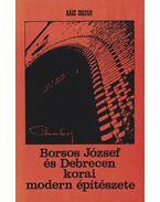 Borsos József és Debrecen korai modern építészete - Rácz Zoltán