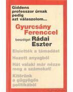 Giddens professzor úrnak pedig azt válaszolom... - Rádai Eszter, Gyurcsány Ferenc