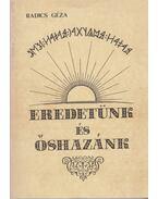 Eredetünk és őshazánk - Radics Géza