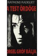 A test ördöge / Orgel gróf bálja - Radiguet,Raymond