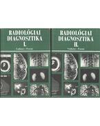 Radiológiai diagnosztika i-ii - Csákány György, Forrai Jenő