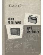 Rádió és televízió vevőkészülékek (1956-1957) - Kádár Géza
