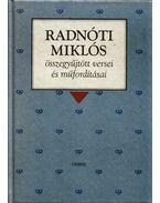 Radnóti Miklós összegyűjtött versei és műfordításai - Radnóti Miklós