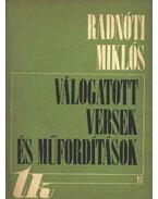 Válogatott versek és műfordítások - Radnóti Miklós
