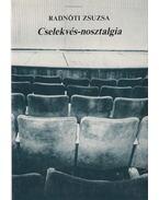 Cselekvés-nosztalgia - Radnóti Zsuzsa