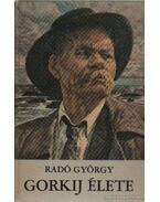Gorkij élete - Radó György