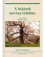 A héjasok növényvédelme (dedikált) - Radócz László (szerk.)