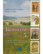 Irodalom 5. - Radóczné Bálint Ildikó, Virág Gyuláné
